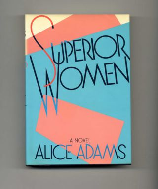 Superior Women - 1st Edition/1st Printing. Alice Adams.