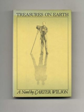 Treasures On Earth - 1st Edition/1st Printing. Carter Wilson