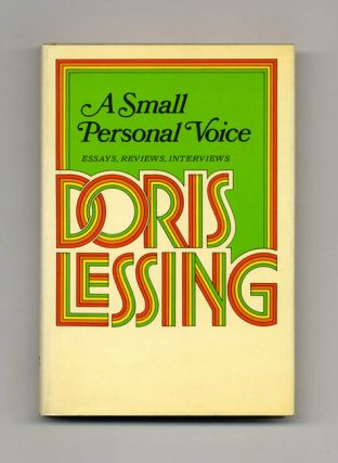A Small Personal Voice: Essays, Reviews, Interviews - 1st Edition/1st Printing. Doris Lessing, Introduction Paul Schlueter,