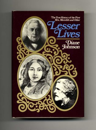 The True History Of The First Mrs. Meredith And Other Lesser Lives - 1st Edition/1st Printing