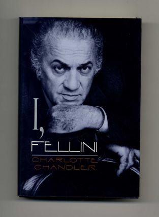 I, Fellini - 1st US Edition/1st Printing. Charlotte Chandler