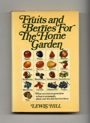 Fruits And Berries For The Home Garden - 1st Edition/1st Printing
