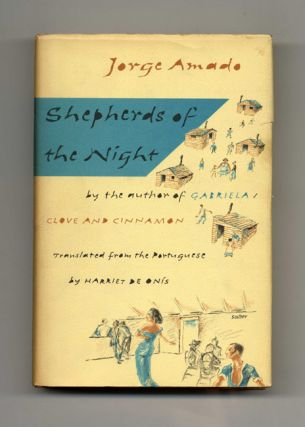 Shepherds Of The Night - 1st US Edition/1st Printing. Jorge Amado, Harriet De Onís