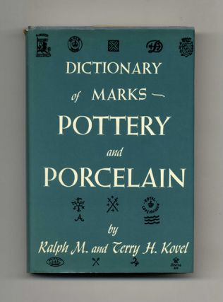 Dictionary Of Marks: Pottery And Porcelain. Ralph M. Kovel, Terry H