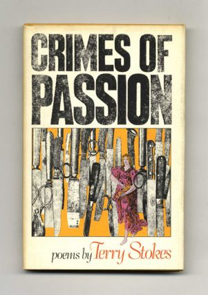 Crimes Of Passion - 1st Edition/1st Printing. Terry Stokes