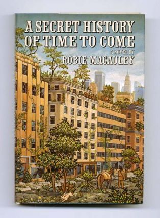 A Secret History Of Time To Come - 1st Edition/1st Printing