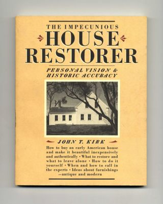 The Impecunious House Restorer: Personal Vision And Historic Accuracy - 1st Edition/1st Printing