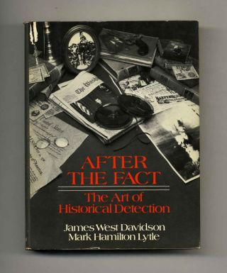 After The Fact: The Art Of Historical Detection - 1st Edition/1st Printing