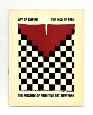 Art Of Empire: The Inca Of Peru - 1st Edition/1st Printing