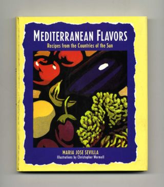 Mediterranean Flavors: Recipes From The Countries Of The Sun - 1st US Edition/1st Printing....