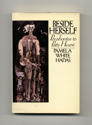 Beside Herself: Pocahontas To Patty Hearst