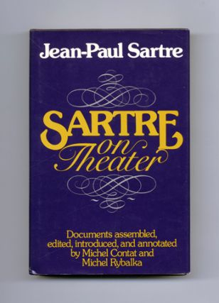 Sartre On The Theater - 1st US Edition/1st Printing