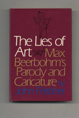 The Lies Of Art: Max Beerbohm's Parody And Caricature - 1st Edition/1st Printing