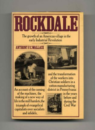 Rockdale: The Growth Of An American Village In The Early Industrial Revolution - 1st Edition/1st Printing