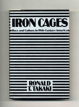 Iron Cages: Race And Culture In Nineteenth-Century America - 1st Edition/1st Printing