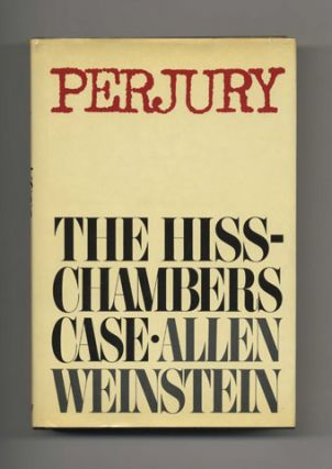 Perjury: The Hiss-Chambers Case - 1st Edition/1st Printing