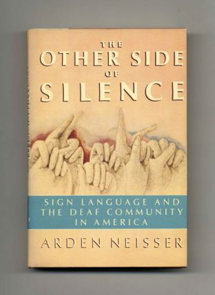 The Other Side Of Silence: Sign Language And The Deaf Community In America - 1st Edition/1st Printing