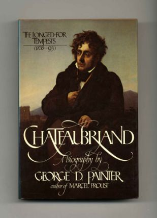 Chateaubriand, A Biography: Volume I (1768-93) , The Longed-for Tempests - 1st US Edition/1st Printing