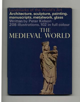 Landmarks Of The World's Art: The Medieval World - 1st Edition/1st Printing