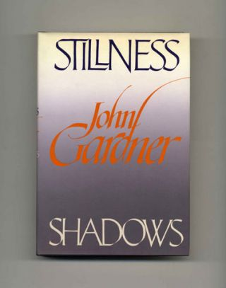 Stillness And Shadows - 1st Edition/1st Printing