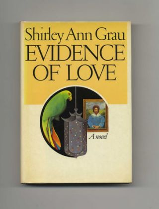 Evidence Of Love - 1st Trade Edition/1st Printing. Shirley Ann Grau
