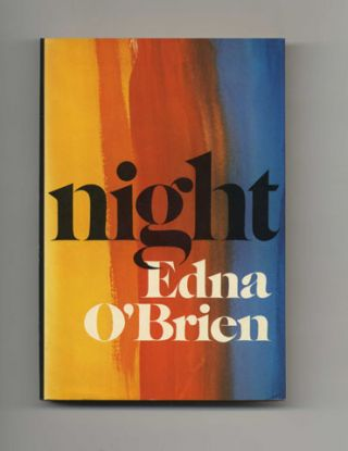 Night - 1st US Edition/1st Printing. Edna O'Brien