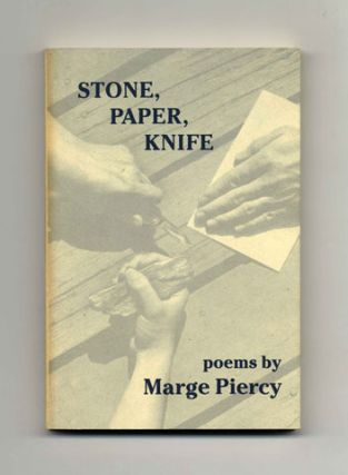 Stone, Paper, Knife - 1st Edition/1st Printing. Marge Piercy