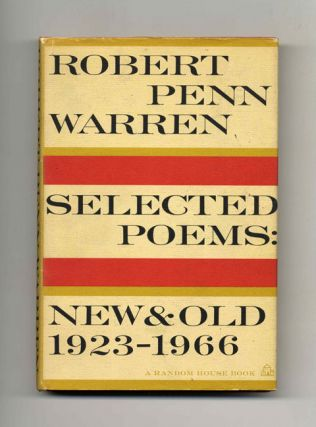 Selected Poems: New And Old, 1923-1966 - 1st Edition/1st Printing. Robert Penn Warren