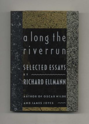 A Long The Riverrun: Selected Essays - 1st US Edition/1st Printing