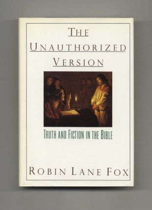 The Unauthorized Version: Truth And Fiction In The Bible - 1st US Edition/1st Printing