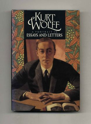 Kurt Wolff: A Portrait In Essays And Letters - 1st Edition/1st Printing