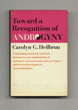 Toward A Recognition Of Androgyny - 1st Edition/1st Printing. Carolyn G. Heilbrun