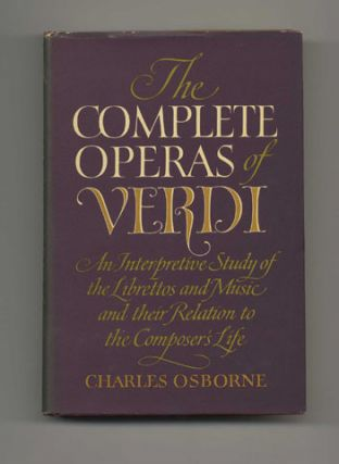 The Complete Operas Of Verdi - 1st US Edition/1st Printing