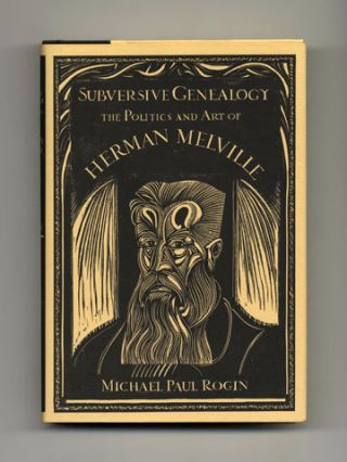Subversive Genealogy: The Politics And Art Of Herman Melville - 1st Edition/1st Printing