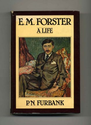 E. M. Forster: A Life - 1st US Edition/1st Printing. P. N. Furbank.