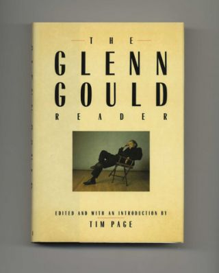 The Glenn Gould Reader - 1st Edition/1st Printing