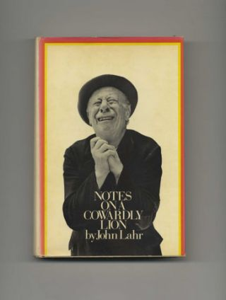 Notes On A Cowardly Lion: The Biography Of Bert Lahr. John Lahr