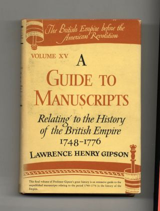A Guide To Manuscripts Relating To The History Of The British Empire, 1748 - 1776