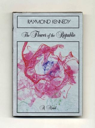 The Flower Of The Republic - 1st Edition/1st Printing