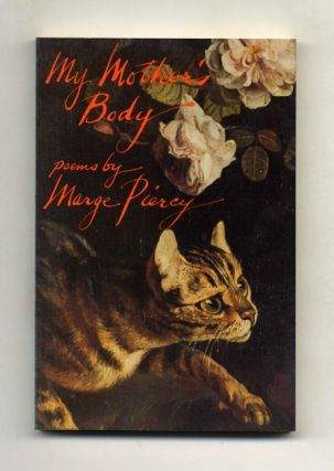 My Mother's Body - 1st Edition/1st Printing. Marge Piercy