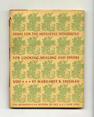 Herbs For The Mediaeval Household; For Cooking, Healing And Divers Uses - 1st Edition/1st Printing