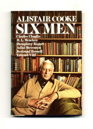 Six Men - 1st Edition/1st Printing. Alistair Cooke