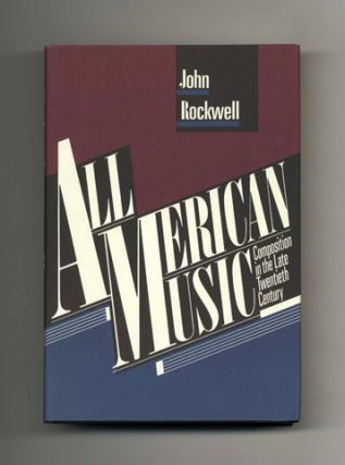 All American Music: Composition In The Late Twentieth Century - 1st Edition/1st Printing