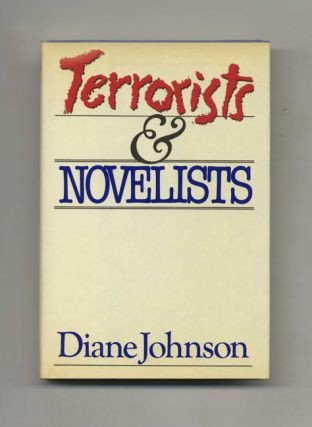 Terrorists And Novelists - 1st Edition/1st Printing. Diane Johnson