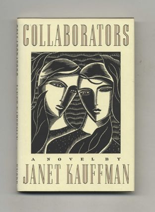 Collaborators - 1st Edition/1st Printing. Janet Kauffman