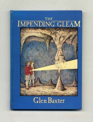 The Impending Gleam - 1st US Edition/1st Printing. Glen Baxter