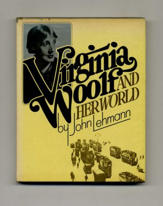 Virginia Woolf and Her World - 1st US Edition/1st Printing. John Lehmann