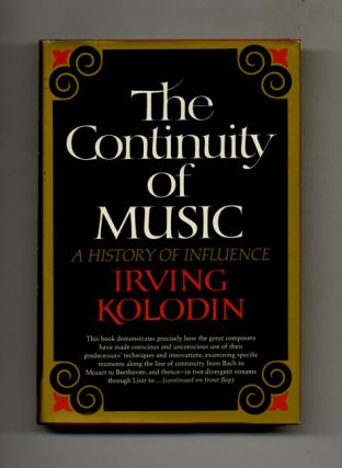 The Continuity of Music: A History of Influence - 1st Edition/1st Printing. Irving Kolodin