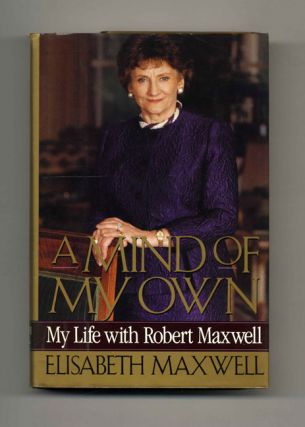 A Mind Of My Own: My Life With Robert Maxwell - 1st Edition/1st Printing