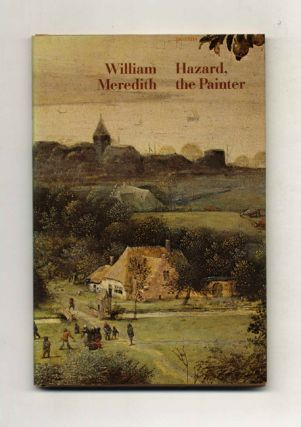 Hazard, the Painter - 1st Edition/1st Printing. William Meredith